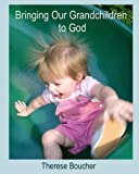 Spiritual Grandparenting, Therese M. Boucher, 0824510607