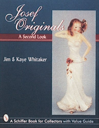 Josef Originals: A Second Look (Schiffer Book for Collectors with Value Guide)
