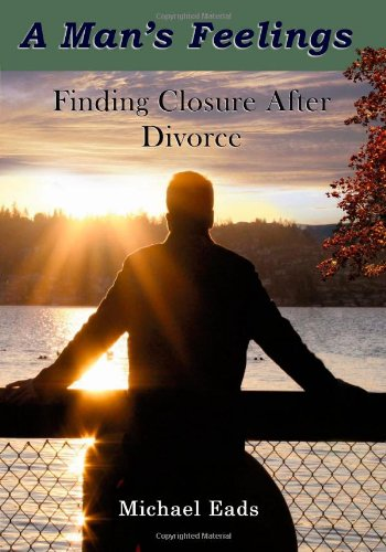 A Man's Feelings: Finding Closure After Divorce Closure Findings