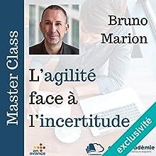 L'agilité face à l'incertitude | Livre audio Auteur(s) : Bruno Marion Narrateur(s) : Bruno Marion