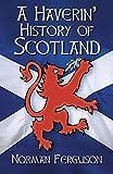 """""""A Haverin' History of Scotland"""" av Norman Ferguson"""