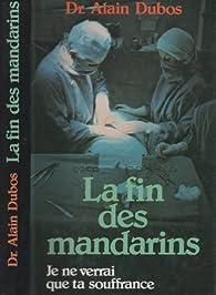 La Fin des mandarins par Alain Dubos