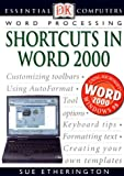 Shortcuts to Word 2000, Sue Etherington, 0789463695