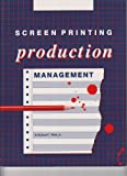 Screen Printing Production Management, Richard C. Webb, 0911380787