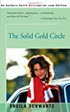 The Solid Gold Circle, Sheila Schwartz, 0595190618