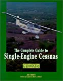 The Complete Guide to Single - Engine Cessnas, Joe Christy, 0830642242