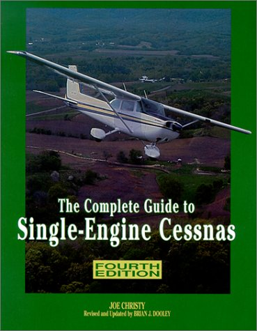 The Complete Guide to Single-Engine Cessnas Cessna Single Engine Aircraft