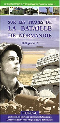 Discovering the Battle of Normandy (French Edition)