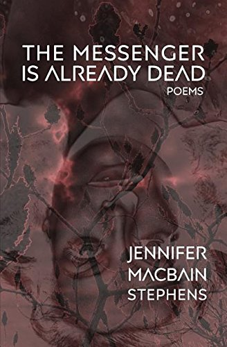 The Messenger Is Already Dead: Poems