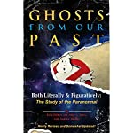 Ghosts from Our Past: Both Literally and Figuratively: The Study of the Paranormal | Erin Gilbert,Abby L. Yates,Andrew Shaffer