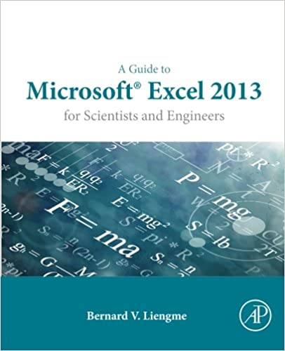 A Guide to Microsoft Excel 2013 for Scientists and Engineers