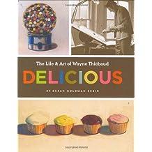 Life and Art of Wayne Thiebaud by Susan Rubin (2008-02-26)