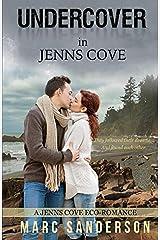 Undercover in Jenns Cove (Jenns Cove Eco-romances) Paperback