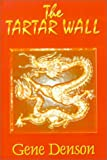 The Tartar Wall, Eugene Denson, 075963520X