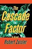 The Cascade Factor, Robert Zeisler, 059566086X