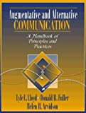 img - for Augmentative and Alternative Communication: A Handbook of Principles and Practices book / textbook / text book
