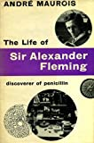 Life of Sir Alexander Fleming, André Maurois, 0525145389