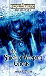 The Shield of Weeping Ghosts (Forgotten Realms Novel: The Citadels) (Forgotten Realms: The Citadels)