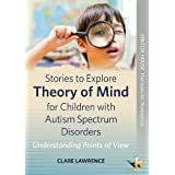 Stories to Explore Theory of Mind for Children with Autism Spectrum Disorders: Understanding Points of View