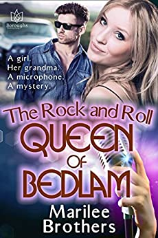 The Rock & Roll Queen of Bedlam by [Brothers, Marilee]