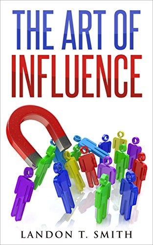 The Art Of Influence By Smith Landon T