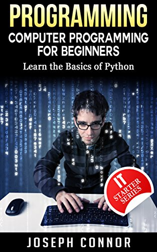 Python: Python Programming For Beginners: Learn the Basics