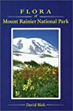 Flora of Mount Rainier National Park, David Biek, 0870714708