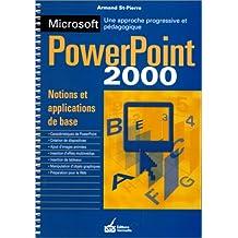 Microsoft PowerPoint 2000: Une approche pratique et progressive