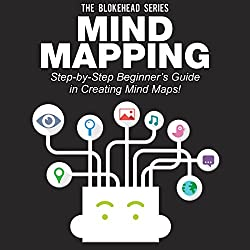 Mind Mapping: Step-by-Step Beginner's Guide in Creating Mind Maps! (The Blokehead Success Series)