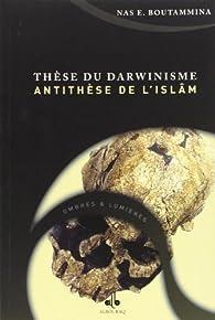 These du Darwinisme - Antithese de l Islam par Nasr Eddine Boutammina