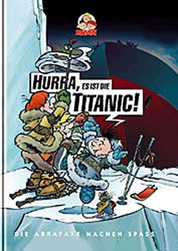 Hurra, es ist die Titanic!: Die Abrafaxe machen Spass. Comic Gebundenes Buch – 1. Oktober 1997 Klaus D Schleiter Jens U Schubert MOSAIK Steinchen f. Steinchen 3980441385