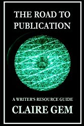The Road to Publication: A Writer's Navigation Guide (Author Resources) (Volume 1)