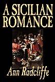 A Sicilian Romance, Ann Radcliffe, 1598181882