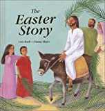 The Easter Story, Lois Rock and Diana Mayo, 0809167034