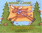There's a Moose on the Loose Coloring Book, Jill Harrington Larsen, 0975520008