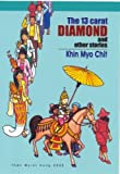 13 Carat Diamond and Other Stories, Chit, Khin Myo, 1933570520
