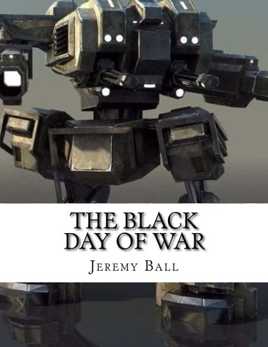 The Black Day of War: Destruction is Vital to War (The Infinite War) (Volume 1) pdf