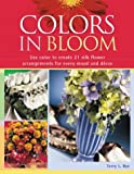 Colors in Bloom, Terry Rye, 158180556X
