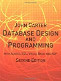 Database Design and Programming with Access, SQL, Visual Basic and ASP (2nd edition) by John Carter (2002-09-27)
