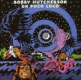 Un Poco Loco(Bobby Hutcherson)