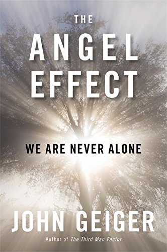 The Angel Effect: The Powerful Force That Ensures We Are Never (Powerful Effects)