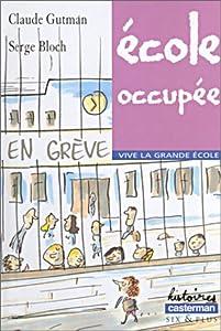 """Afficher """"Vive la grande école n° 5 École occupée"""""""