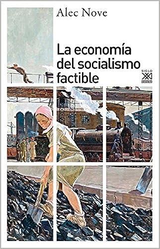 La economía del socialismo factible Siglo XXI de España General: Amazon.es: Nove, Alec, Valero, Fernando: Libros