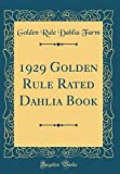 Amazon / Forgotten Books: Golden Rule Rated Dahlia Book Classic Reprint (Golden Rule Dahlia Farm)
