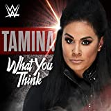 What You Think (Tamina)