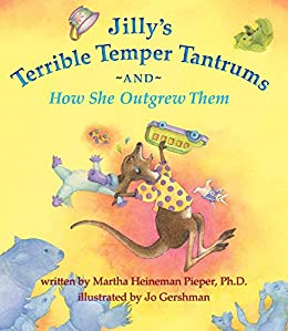 Jilly's Terrible Temper Tantrums: And How She Outgrew Them by [Pieper, Martha Heineman]
