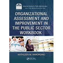 Organizational Assessment and Improvement in the Public Sector Workbook (ASPA Series in Public Administration and Public Policy)