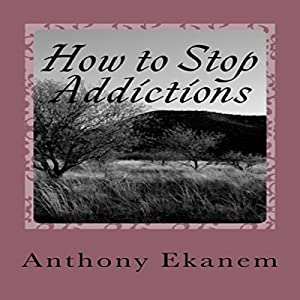 How to Stop Addictions Audiobook