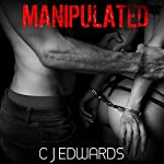 Manipulated | C J Edwards