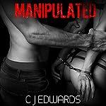 Manipulated | C J Edwards